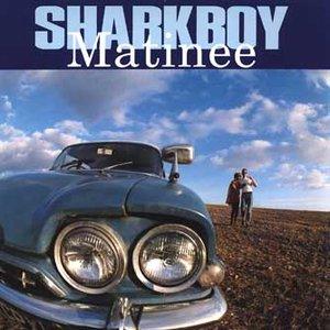 Image for 'Matinee - Sharkboy'