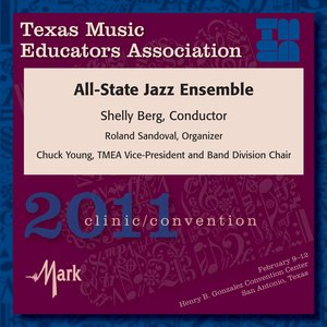 Image for '2011 Texas Music Educators Association (TMEA): All-State Jazz Ensemble'