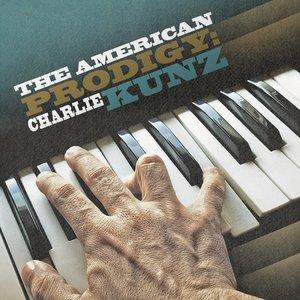 Imagen de 'The American Prodigy: Charlie Kunz'