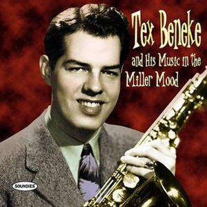 Image for 'Tex Beneke and his Music in the Miller Mood'