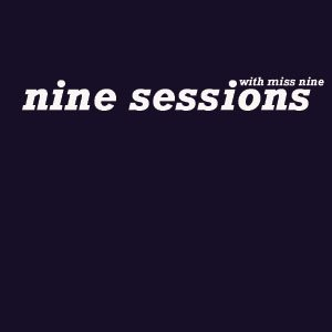 Image for 'Nine Sessions -  Miss Nine - 11.2010'