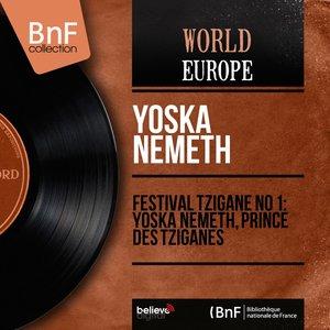 Image for 'Festival Tzigane no 1 : Yoska Nemeth, prince des tziganes (Mono Version)'