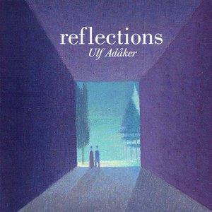 Image for 'Adaker, Ulf: Reflections'
