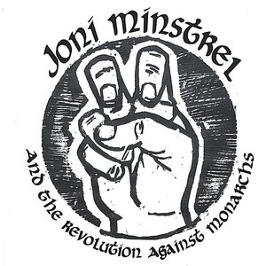 Image for 'Joni Minstrel & The Revolution Against Monarchs'