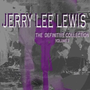 Image for 'Jerry Lee Lewis: The Definitive Collection, Vol. 2'