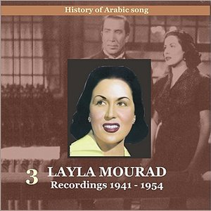 Image for 'Layla (Leila) Mourad Vol. 3 / History of Arabic song / Recordings 1941-1954'