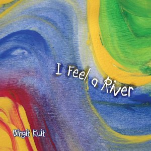 Image for 'I Feel a River'