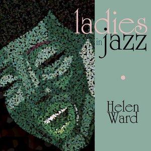 Image for 'Ladies In Jazz - Helen Ward'