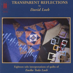 Immagine per 'Loeb: Transparent Reflections - Eighteen Solo Interpretations of Quilts of Emiko Toda Loeb'