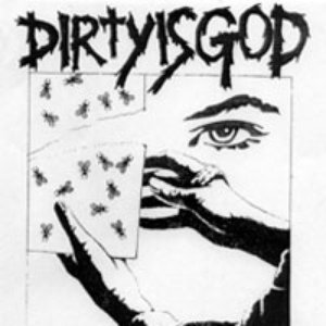 Image for 'DIRTY IS GOD'