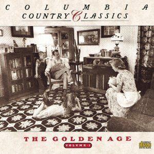 Image for 'Columbia Country Classics               Volume 1:  The Golden Age'