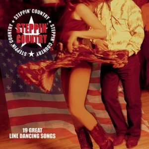 """Image for '""""Steppin' Country: 19 Great Line Dancing Songs""""'"""