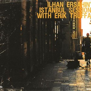 Image for 'Istanbul Sessions with Erik Truffaz'