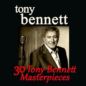 Image for '30 Tony Bennett Masterpieces'