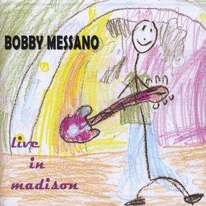 Image for 'Bobby Messano Live In Madison'