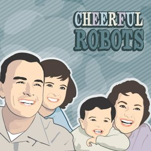 Image for 'Cheerful Robots'