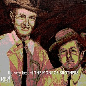 Image for 'The Very Best of the Monroe Brothers'
