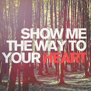 Image for 'Show Me the Way to Your Heart'