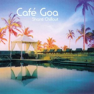 Image for 'Cafe Goa - Shanti Chillout'