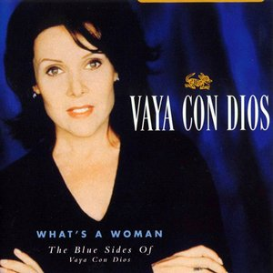 Image for 'What's a Woman: The Blue Sides of Vaya Con Dios'
