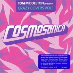 Image for 'Cosmosonica - Tom Middleton Presents Crazy Covers, Volume 1: (disc 2)'