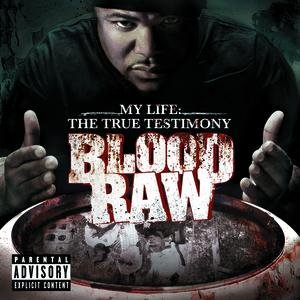 Image for 'CTE Presents Blood Raw My Life The True Testimony'