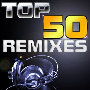 Image for 'Top 50 Remixes'