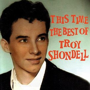 Image for 'This Time The Best Of Troy Shondell'