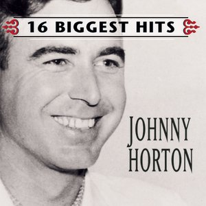 Image for 'Johnny Horton - 16 Biggest Hits'