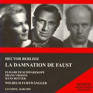 Image for 'Hector Berlioz : La Damnation de Faust (Lucerne 1950)'