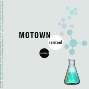 Image for 'Motown Remixed & Unmixed'