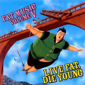 Image for 'Fat Music, Volume 5: Live Fat, Die Young'