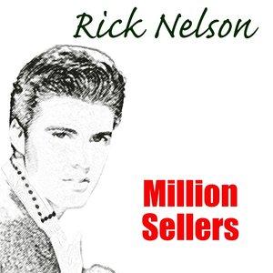 Image for 'Rick Nelson: Million Sellers'