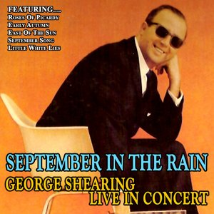 Image for 'September In The Rain - George Shearing Live In Concert'