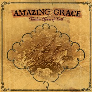Image for 'Amazing Grace: Timeless Hymns Of Faith'
