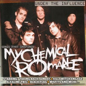 Image for 'Under The Influence: Songs That Inspired My Chemical Romance'