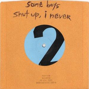 Image pour 'Some Boys / Shut Up, I Never'