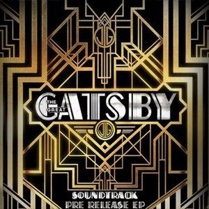 Image for 'The Great Gatsby (Soundtrack Pre-Release EP)'