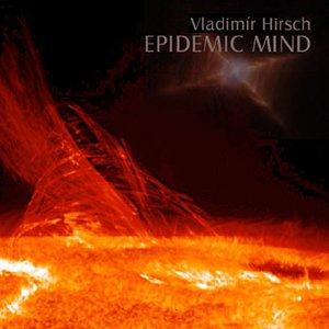 Bild för 'Epidemic Mind (Vladimír Hirsch vs. Kenji Siratori)'