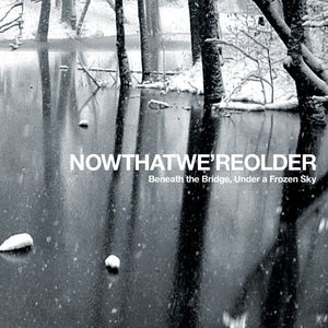 Immagine per 'Now That We're Older'