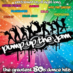 Image for 'Pump Up The Jam: The Greatest 80's Dance Hits'