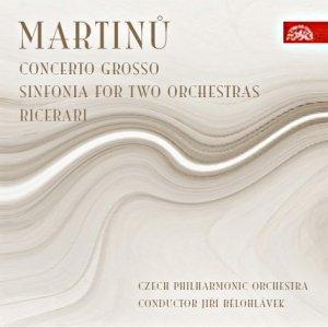 Bild för 'Concerto Grosso, Sinfonia for 2 orchestras, Tre Ricerari (Czech Philharmonic Orchestra, cond.Jiří Bělohlávek)'