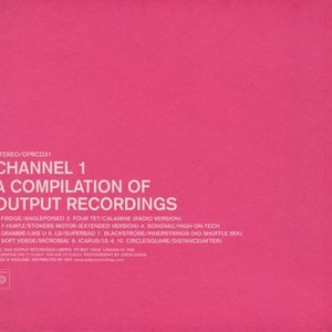 Image for 'Channel 1: A Compilation of Output Recordings'