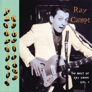 Image for 'Rockabilly Rebellion:  The Best Of Ray Campi'