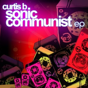 Image for 'Curtis B - Sonic Communist EP'