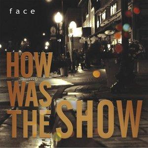 Imagem de 'How Was the Show'