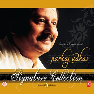 Image for 'Signature Collection - Pankaj Udhas (cd 1, 2 And 3)'