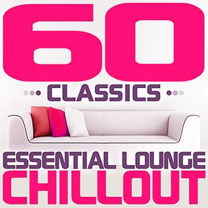 Image for '60 Classics - Essential Lounge Chillout (Chill Out)'