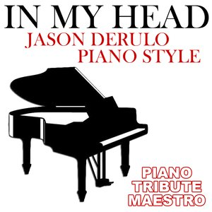 Image for 'In My Head (Jason Derulo Piano Style)'