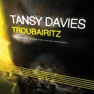 Image for 'Tansy Davies: Troubairitz'